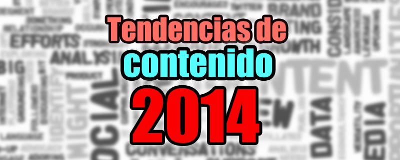 Tendencias Marketing de Contenido 2014