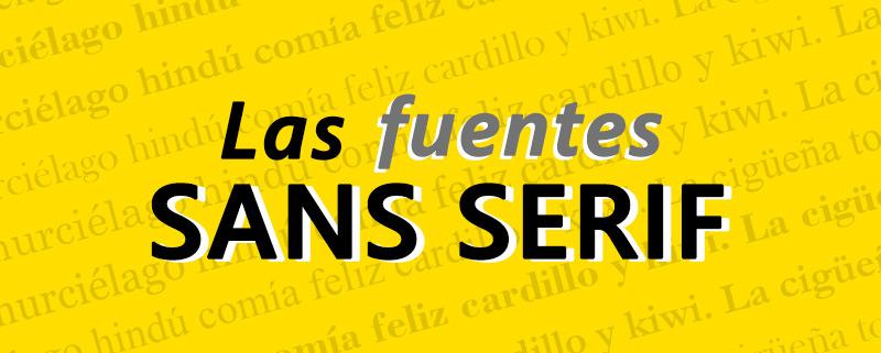 Qué son las Fuentes Sans Serif