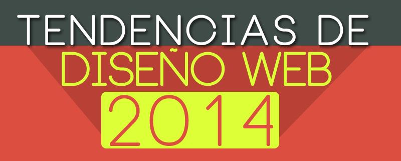 Trends Diseño Web Desarrollo 2014